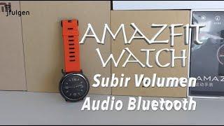 Amazfit Watch - Incrementar Volumen Audio Bluetooth
