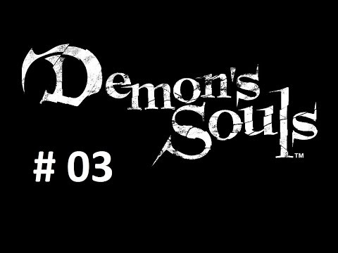 (MBR of) Demons Souls - [03] Heating Up