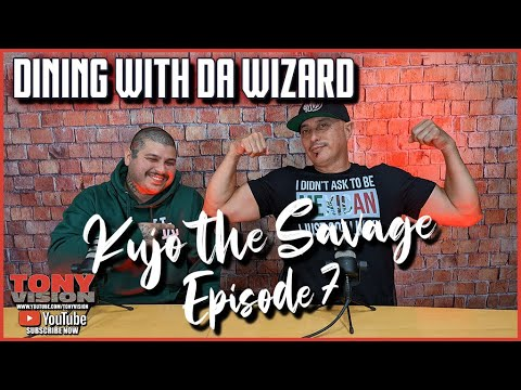 Download EPISODE 7  - DINING WITH DA WIZARD - KUJO THE SAVAGE - HOSTED BY TONY A DA WIZARD