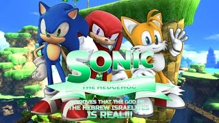 7TH POWERABLE: SONIC THE HEDGEHOG PROVES THAT THE GOD OF THE HEBREW ISRAELITES IS REAL!