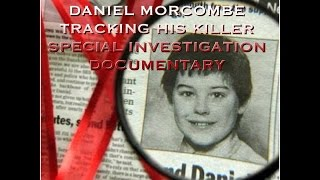 DANIEL MORCOMBE ABDUCTION - TRACKING HIS KILLER - SPECIAL INVESTIGATION