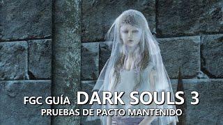 FGC Guía Dark Souls 3: Obtener pruebas de pacto mantenido