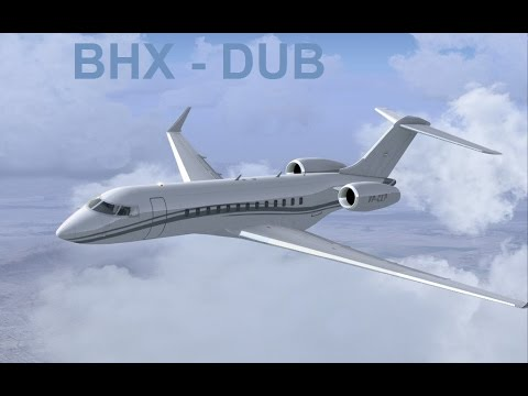 [FSX Flight]   Birmingham - Dublin |Bombardier Global Express /IVAO/