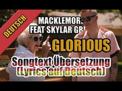 glorious von macklemore feat skylar grey songtext bersetzung lyrics auf deutsch clip. Black Bedroom Furniture Sets. Home Design Ideas