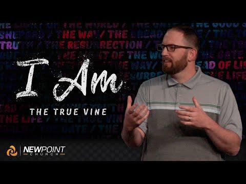 The True Vine | I AM [ New Point Church ]