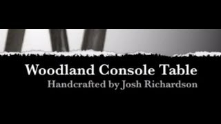 How It's Made - Woodland Console Table