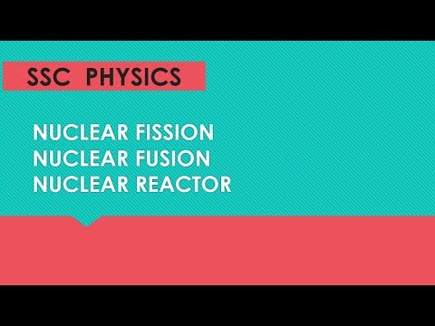 SSC scientific assistant exam physics Notes-31(NUCLEAR FISSION,FUSSION REACTOR)
