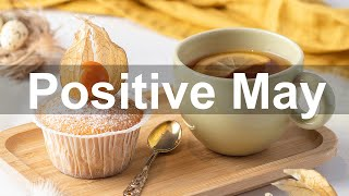 Positive May Jazz - Happy May Jazz and Bossa Nova Music for Spring Time