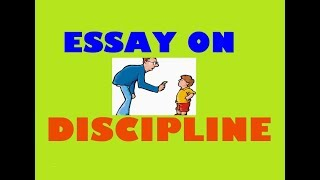 Topic English Essay Essay On The Value Of Discipline In Life In English Language This Video Is  About Discipline And We Should Be Disciplined Person At The End You Talk  About  High School Admissions Essay also Interview Essay Paper The Value Of Discipline In Life Essay  Cinetpainorg Healthy Eating Essays
