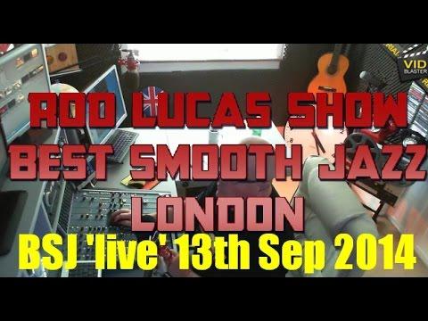 Best Smooth Jazz 13th Sep 2014 Host Rod Lucas