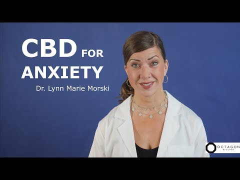 CBD Oil For Anxiety And Depression - How CBD Helps You Feel Better - Dr. Lynn Marie Morski