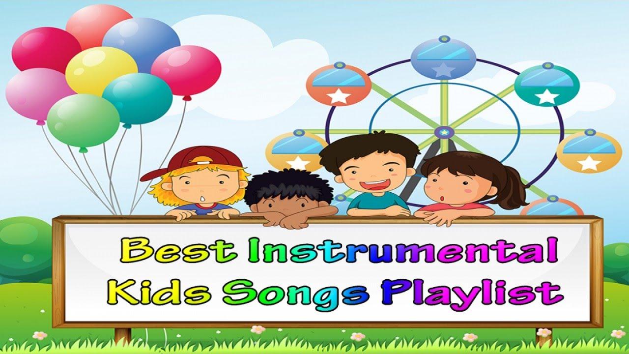 Best Instrumental Kids Songs Playlist Children Background Music For Party