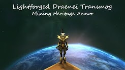 Lightforged Draenei Transmog (Mixing Heritage Armor Set Pieces)