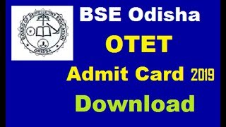 OTET Admit Card 2019 Download | How to Download OTET Admit CArd