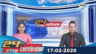 24h Chuyển động 17-02-2020 | Tin tức hôm nay | TayNinhTV