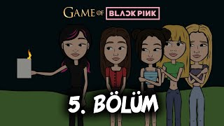GAME OF BLACKPINK | Episode 5