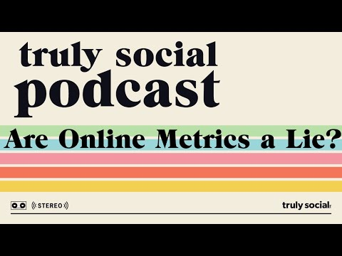 Can You Trust Online Metrics? - The Truly Social Podcast - 001