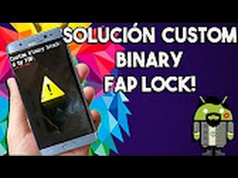 Custon Binary Blocked By FAP Lock .Reparar Cualquier  Samsung 2017