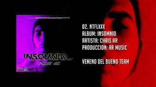 Chris AR | 02.Ntflxxx | EP. INSOMNIO (Prod. x AR Music)