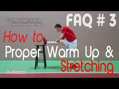 FAQ #3 - How To: Proper Warm Up & Streching