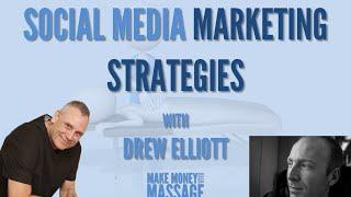 Massage Marketing   Social Media Marketing Strategies for Massage Therapists   With Drew Elliott