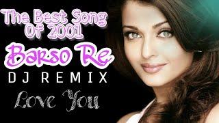 Barso Re - Remix   Hindi Dj song   Romantic Dj song   Hindi old Dj song  