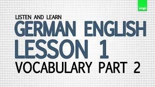 Learn German English Lesson 1 - vocabulary pronunciation audio - Basic words part 2