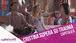 Cristina recibe una liberadora terapia | Soltera Otra Vez 3 | Capítulo 5