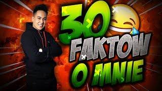30 FAKTÓW O MNIE!