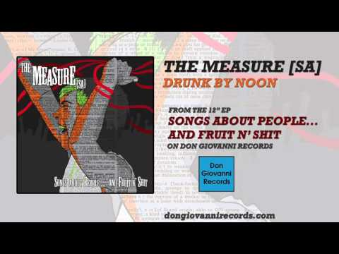The Measure [sa] - Drunk By Noon (Official Audio)