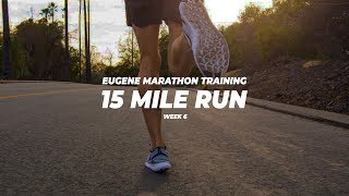 15 Mile Run - Eugene Marathon Training: Week 6