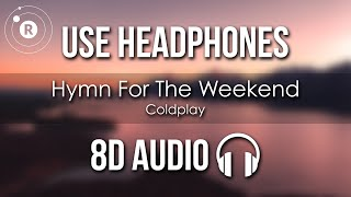 Coldplay - Hymn For The Weekend (8D AUDIO)
