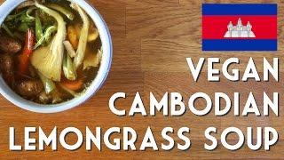 VEGAN CAMBODIAN LEMONGRASS SOUP  Samlar Machu Kreung Recipe