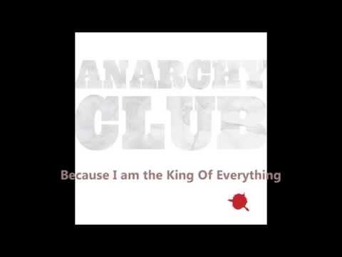 Anarchy Club - King Of Everything (Kalari Mix) [Lyrics / ᴴ�p]