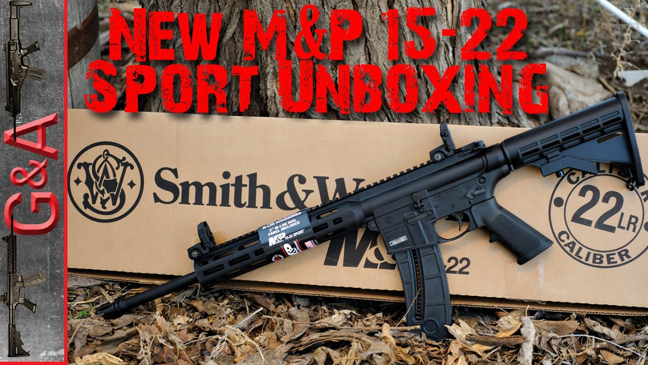 New M&P 15-22 Sport Unboxing Smith & Wesson