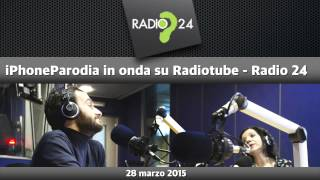 iPhoneParodia in onda su Radio 24 - Radiotube