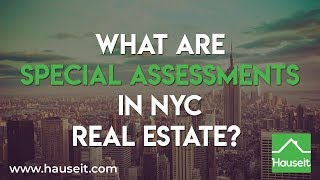 What Are Special Assessments in NYC Real Estate? (2019) | Condo and Co-op FAQ