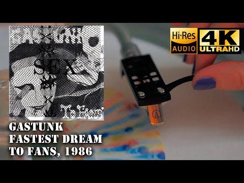 Gastunk - Fastest Dream (To Fans), 1986, Vinyl video 4K, 24bit/96kHz