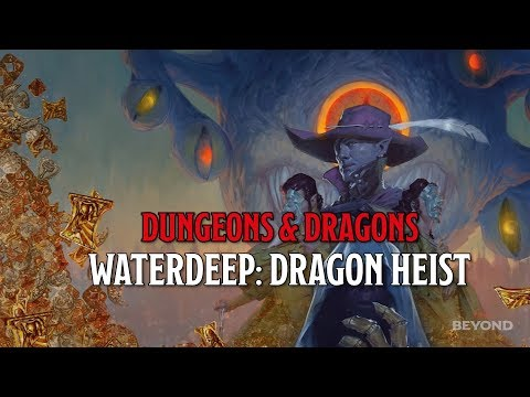 Waterdeep: Dragon Heist is the latest Dungeons & Dragons Adventure