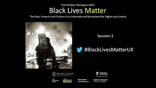 October Dialogues 2015, Session 3: Criminal (In)Justice & #BlackLivesMatter as Black Power Movement