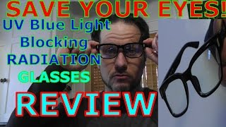 Protect your Eyes! UV Blocking Computer GLASSES REVIEW -Prevent Vision Loss & Save Eyesight