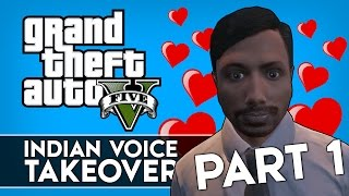 "GTA 5 Online Indian Voice Takeover #22 - ""MARRY ME PLEASE!"" (GTA V Indian Voice Trolling) (Part 1)"
