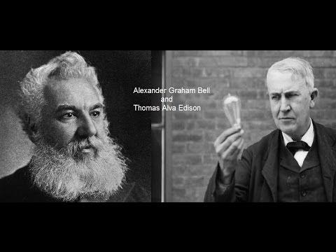 Alexander Graham Bell and Thomas Alva Edison