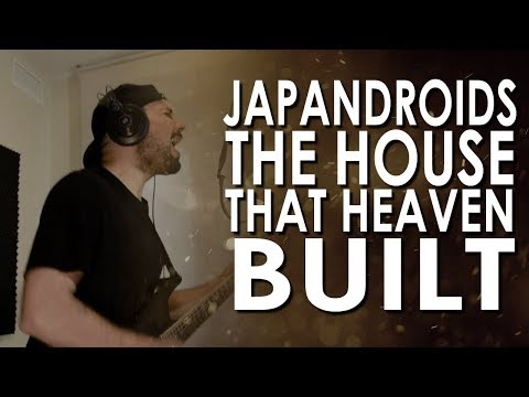 JAPANDROIDS - THE HOUSE THAT HEAVEN BUILT (Cover by PLG)