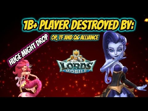 Lords Mobile - 1b+ Player Destroyed By OP, TF And QG Alliance