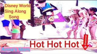 Walt Disney World Sing Along Song Hot Hot Hot/Anna's Mom/Kids Music Video