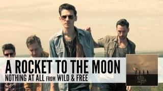 Watch A Rocket To The Moon Nothing At All video