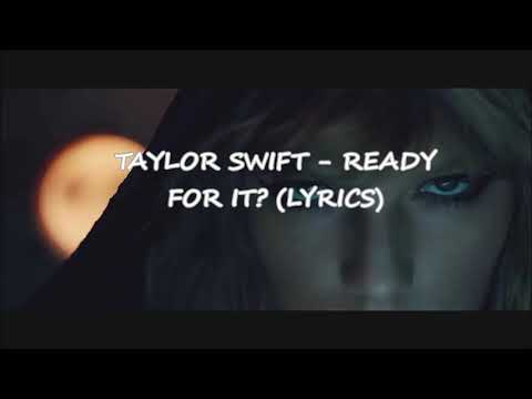 Taylor Swift - Ready For It? Lyrics Video