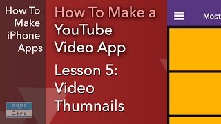 How To Make a YouTube Video App - Ep 05 - Video Thumbnails