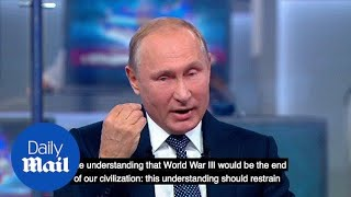'WWIII would be the end of civilization' warns Vladimir Putin